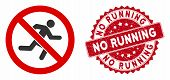 Vector No Running Icon And Distressed Round Stamp Seal With No Running Phrase. Flat No Running Icon  poster