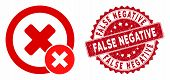Vector False Negative Icon And Corroded Round Stamp Seal With False Negative Text. Flat False Negati poster