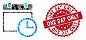 Mosaic Date And Time And Rubber Stamp Seal With One Day Only Caption. Mosaic Vector Is Designed With poster