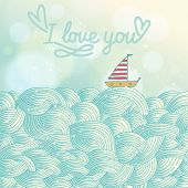 Stylish romantic background in vector. Cute sailboat on stylish waves in blue colors. I love you con