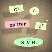 It's a Matter of Style Words Saying Quote Bulletin Board