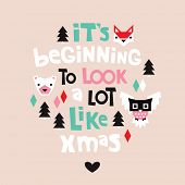 Beginning to look a to look a lot like christmas decoration woodland animals holiday poster of postcard cover design in vector
