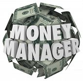 image of cash  - Money Manager words in 3d letters on a ball or sphere of cash in hundred dollar bills as accounting or budgeting by a financial advisor or bookkeeper - JPG