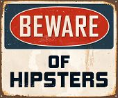 Vintage Metal Sign - Beware of Hipsters - Vector EPS10. Grunge effects can be easily removed for a brand new, clean design.