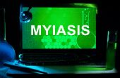 Computer with words Myiasis.