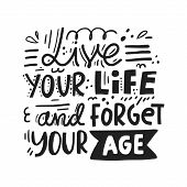 Live Your Life - Quote About Old Age. Handdrawn Lettering. poster