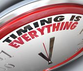 The words Timing is Everything on a clock to illustrate the importance of being on time, punctual an