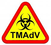 TMAdV virus - warning sign. Computer generated 3D photo rendering.