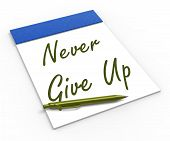 Never Give Up Notebook Means Determination And Motivation