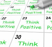 Think Positive Calendar Means Bright Outlook And Optimistic