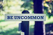 Be Uncommon