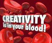 Creativity is in Your Blood Cells Stream Imagination Inspiration