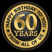 60 Years Happy Birthday To You From All Of Us Gold Label,vector Illustration