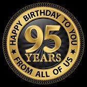 95 Years Happy Birthday To You From All Of Us Gold Label,vector Illustration