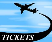 Flights Tickets Indicates Aircraft Transportation And Aeroplane