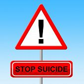Stop Suicide Means Taking Your Life And Forbidden