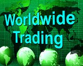 picture of trade  - Worldwide Trading Indicating Business Globalisation And Trade - JPG