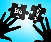 Be Happy Represents Joyful Messages And Happiness