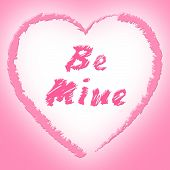 Be Mine Indicates Find Love And Affection