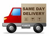 Same Day Delivery Means Fast Shipping And Freight