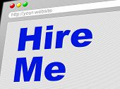 Hire Me Shows Job Application And Employment