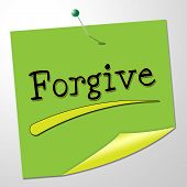 Forgive Note Indicates Let Off And Absolve