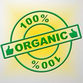 Hundred Percent Organic Means Healthful Healthy And Green
