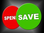 Save Sign Means Wealth Display And Financial