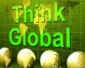 Постер, плакат: Think Global Represents Contemplation Planet And Consider