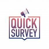 Quick Survey. Badge With Megaphone Icon. Flat Vector Stock Illustration On Red Background. poster