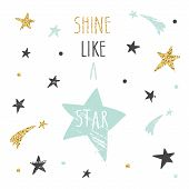 Inspirational And Motivational Handwritten Quote. Shine Like A Star. Cute Funny Illustration With Gl poster