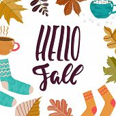 Hello Fall - Hand Drawn Autumn Seasons Greeting Positive Lettering Phrase With Leaves, Socks, Mugs O poster