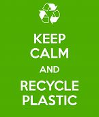 Keep Calm And Recycle Plastic poster