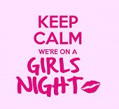 Keep Calm We're On A Girls Night poster
