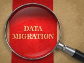 Data Migration through Magnifying Glass.