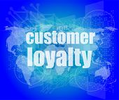 Marketing Concept: Words Customer Loyalty On Digital Screen
