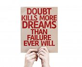 stock photo of kill  - Doubt Kills More Dreams Than Failure Ever Will card isolated on white - JPG
