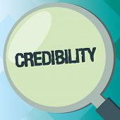 Handwriting Text Credibility. Concept Meaning Quality Of Being Convincing Trusted Credible And Belie poster