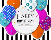 Happy Birthday Greeting Card With Colorful Patterned Balloons In Flat Style. Confetti And Black Stri poster