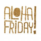 stock photo of friday  - Aloha Friday - JPG