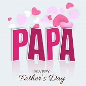 Stylish pink text Papa on colorful heart shape decorated background for Father's Day celebrations.