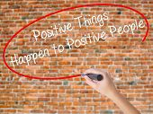 Постер, плакат: Woman Hand Writing Positive Things Happen To Positive People With Black Marker On Visual Screen