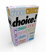 A product box with with the word Choice calling attention to it, symbolizing the freedom to choose y