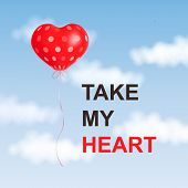 Take My Heart Typography Lettering Poster With Red Heart Air Balloon Soaring In Blue Sky. Illustrati poster