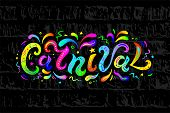 Carnival Text As Headline, Logo, Badge, Patch Isolated On Colorful Background. Carnival Handwritten  poster