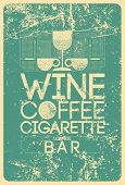 Wine, Coffee, Cigarette. Lounge Bar Menu Typographical Vintage Style Grunge Linear Geometric Pattern poster