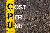 stock photo of cpu  - Business Acronym CPU - Cost per Unit. Yellow paint line on the road against asphalt background. Conceptual image - JPG