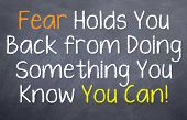 Постер, плакат: Fear Hold You Back From Doing