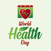 Letter World Health Day For World Health Day With Abstract Calendar And World Map. Design Letter Wor poster