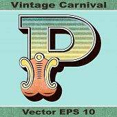 The Letter P of an Alphabet Sit of Vintage, Carnival, Circus, Funfair, Fishtail Letters and Numbers.